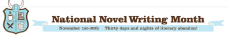 National Novel Writing Month November 1 - November 30